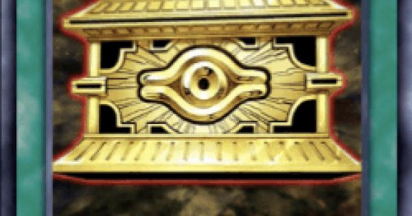【遊戯王デュエルリンクス】封印の黄金櫃の評価と入手方法