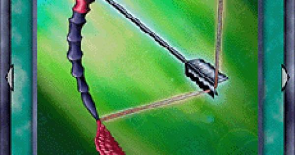 【遊戯王デュエルリンクス】銀の弓矢の評価と入手方法
