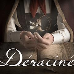 Déraciné(デラシネ)